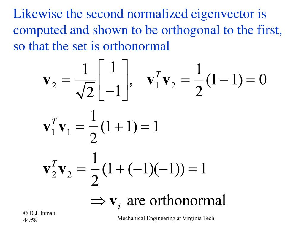 Likewise the second normalized eigenvector is computed and shown to be orthogonal to the first, so that the set is orthonormal