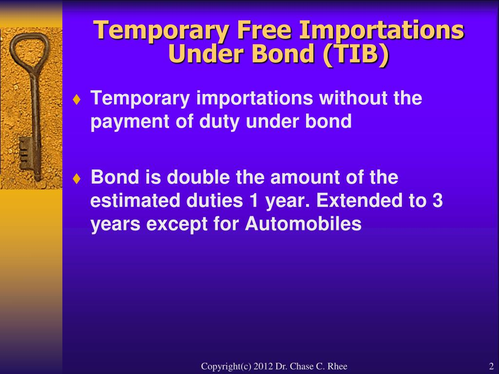 Temporary Free Importations Under Bond (TIB)