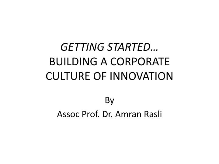 Getting started building a corporate culture of innovation