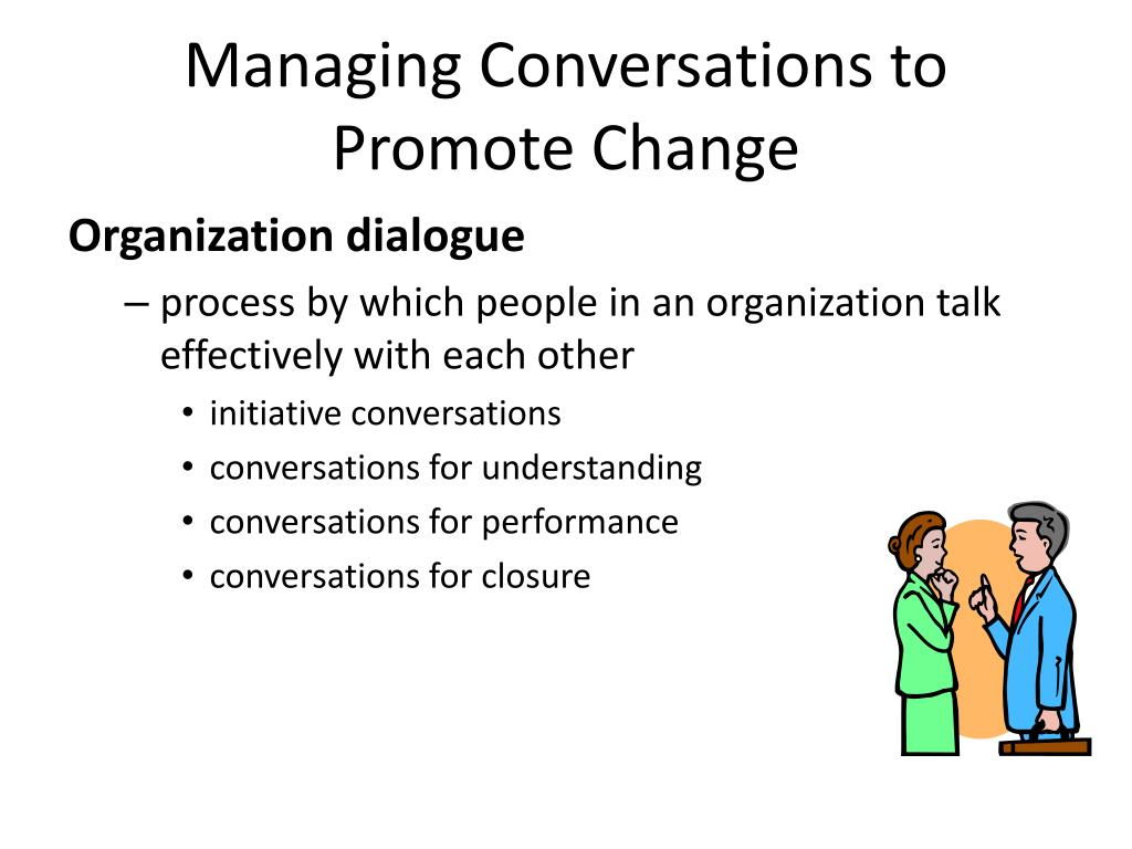 Managing Conversations to Promote Change