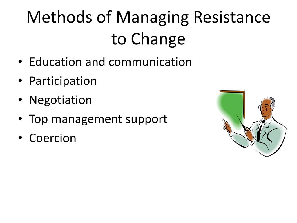 Methods of Managing Resistance to Change