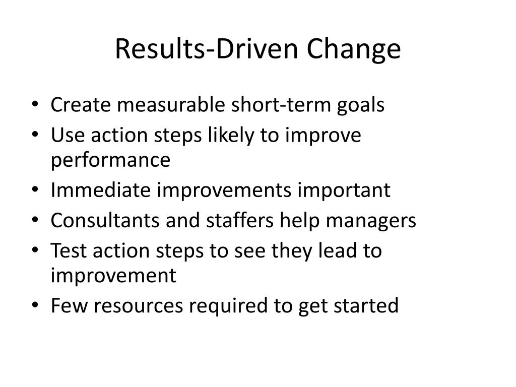 Results-Driven Change