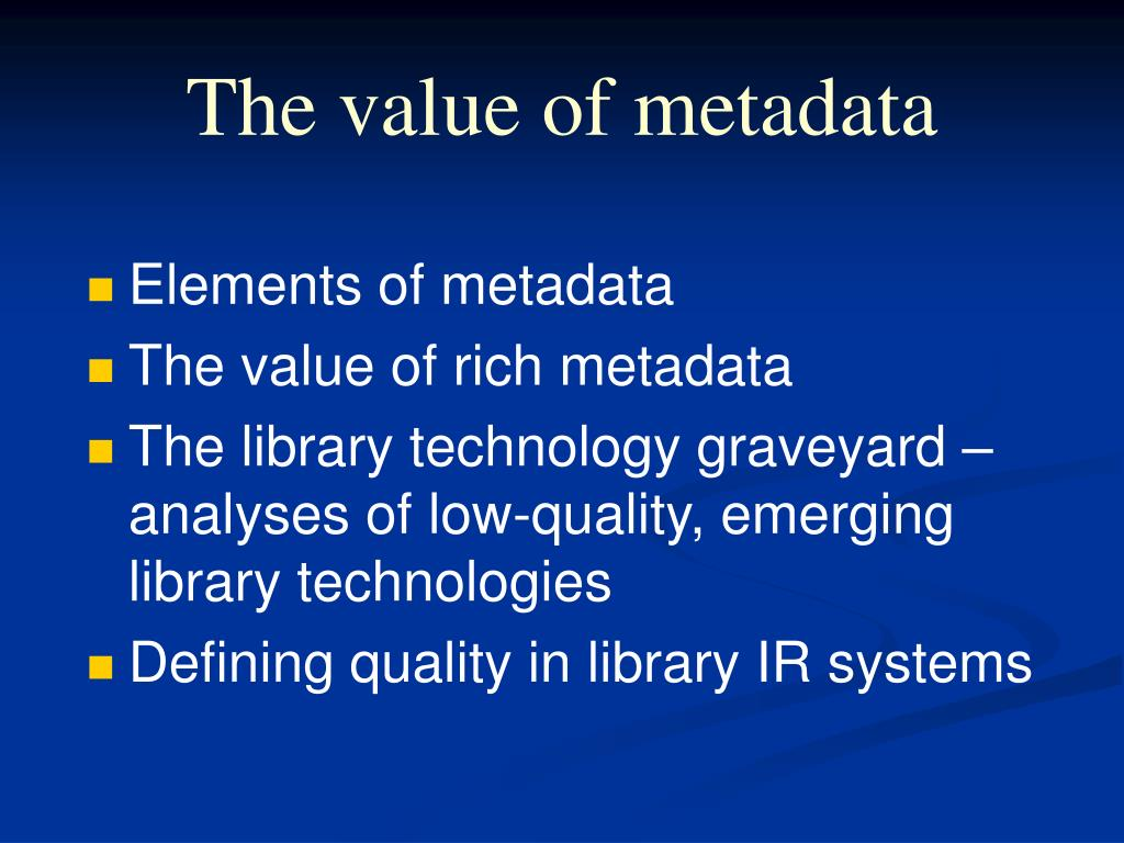 The value of metadata