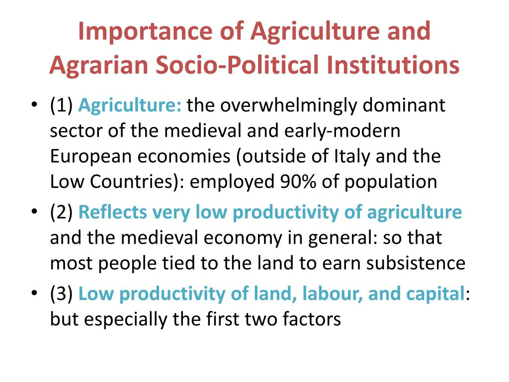 Importance of Agriculture and Agrarian Socio-Political Institutions