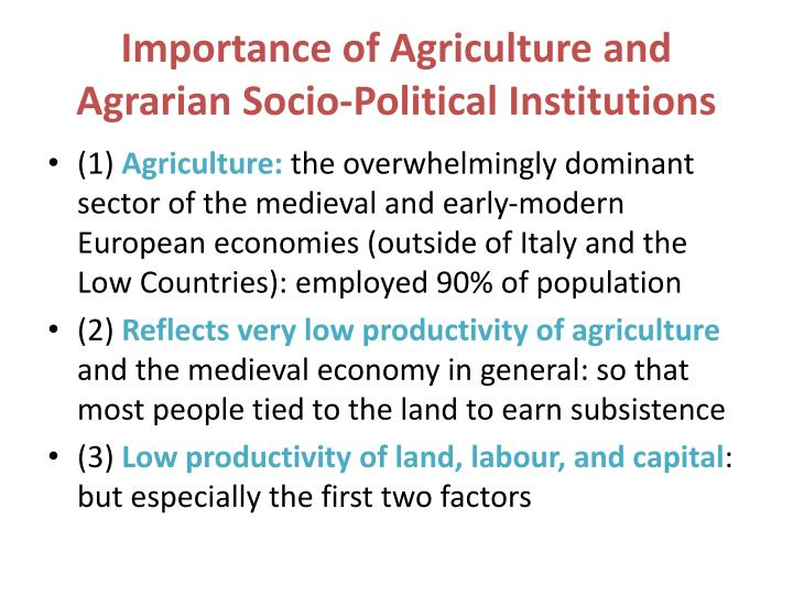 Importance of agriculture and agrarian socio political institutions