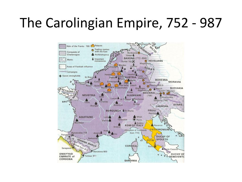 The Carolingian Empire, 752 - 987