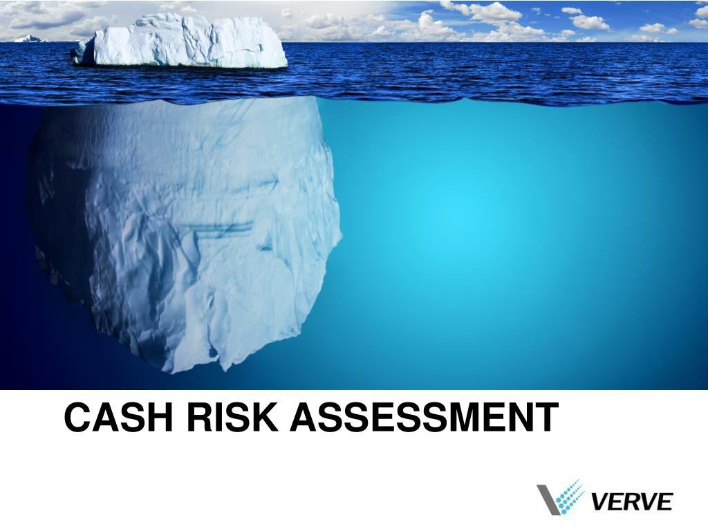 cash risk assessment