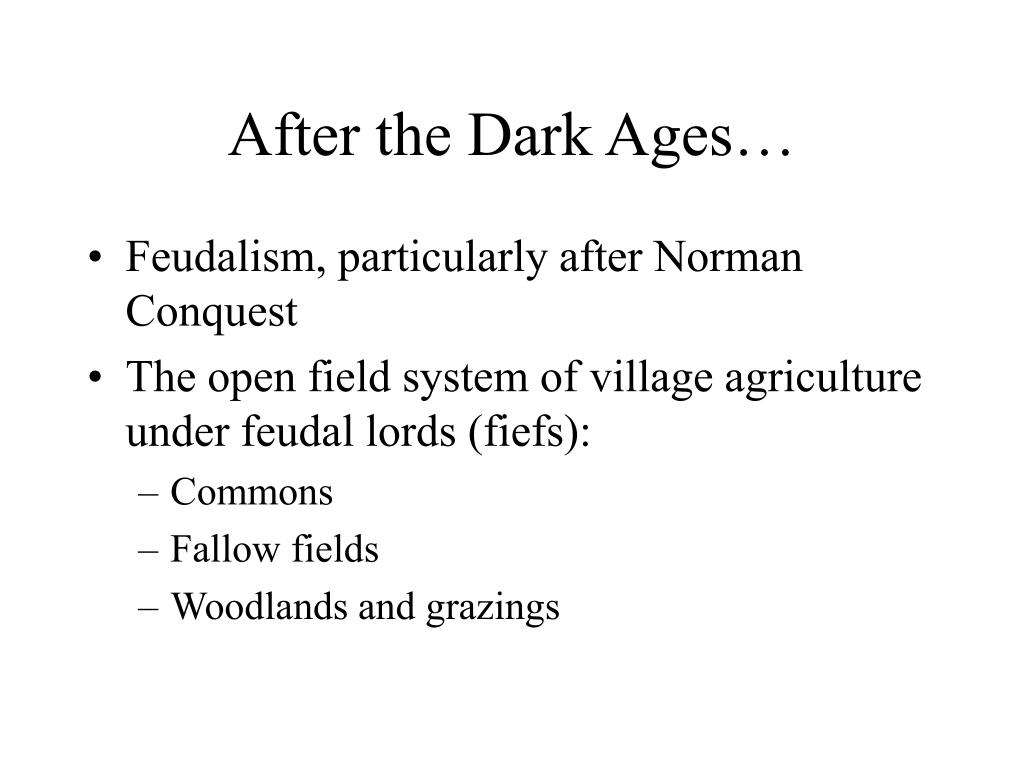 After the Dark Ages…