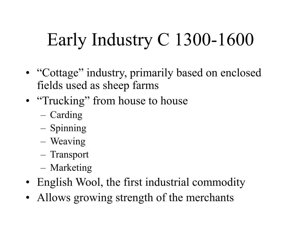 Early Industry C 1300-1600
