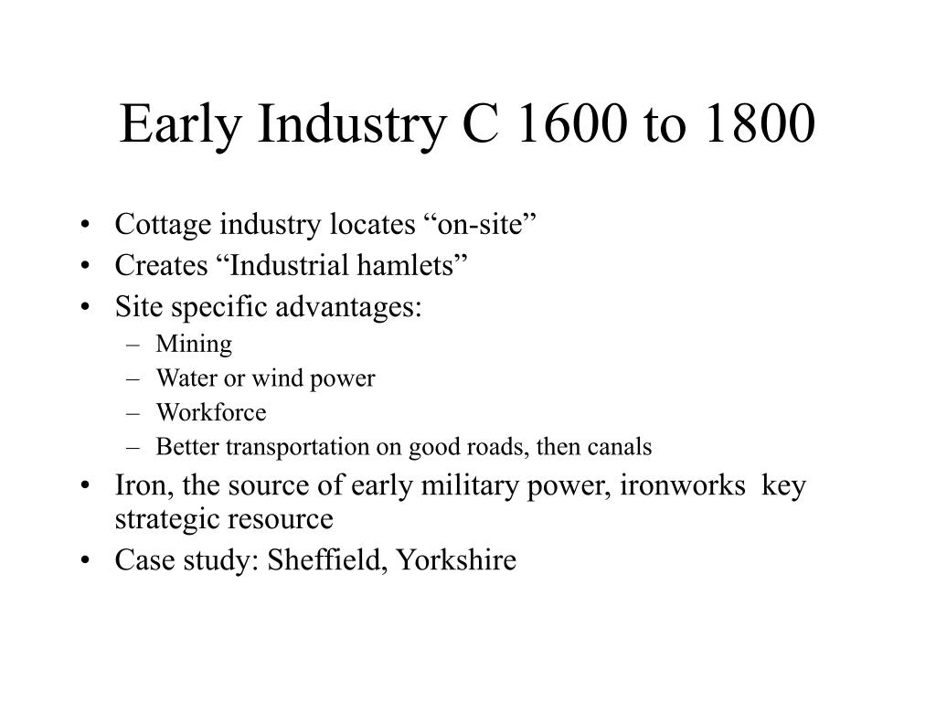 Early Industry C 1600 to 1800