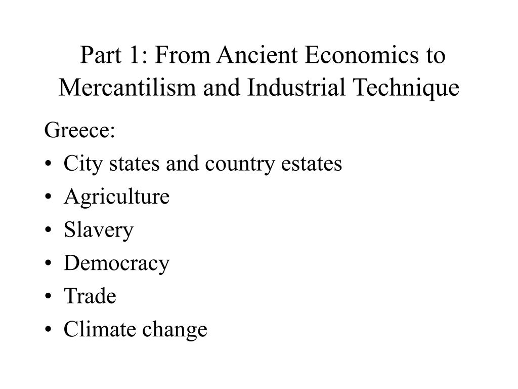 Part 1: From Ancient Economics to Mercantilism and Industrial Technique