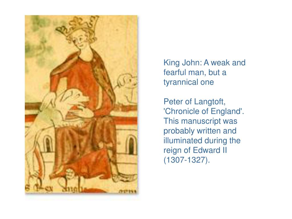 King John: A weak and fearful man, but a tyrannical one