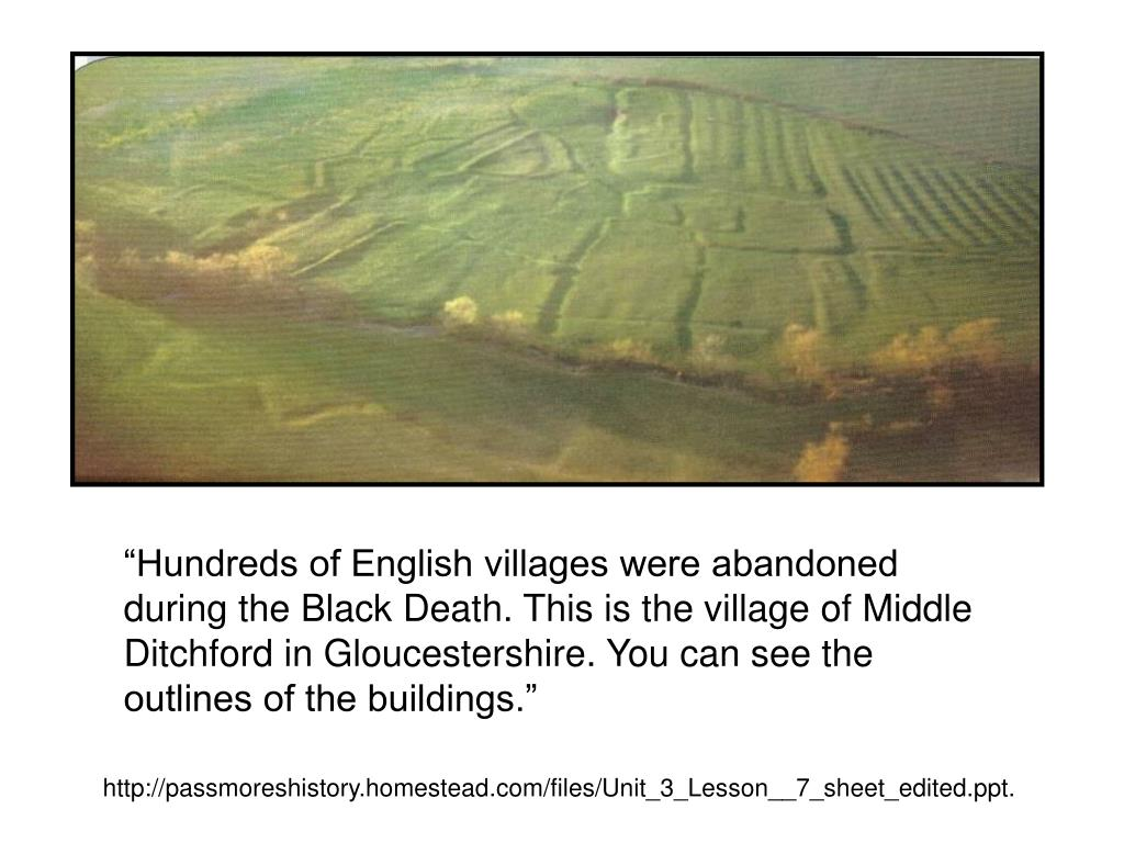 """Hundreds of English villages were abandoned during the Black Death. This is the village of Middle Ditchford in Gloucestershire. You can see the outlines of the buildings."""