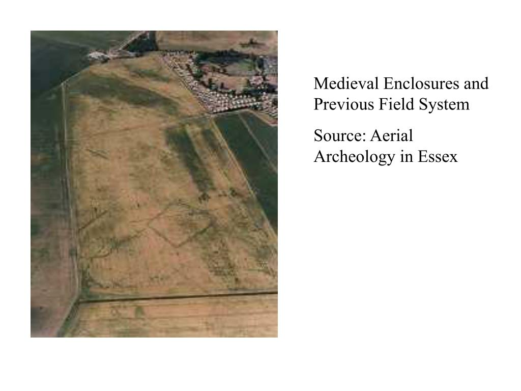 Medieval Enclosures and Previous Field System