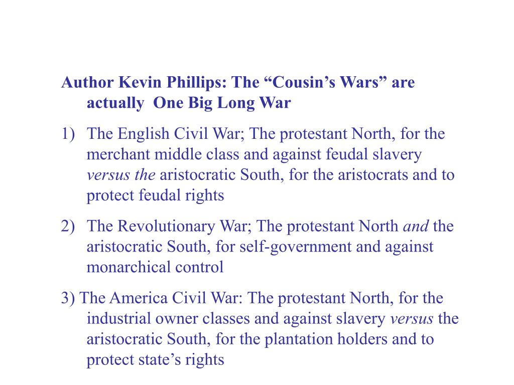 "Author Kevin Phillips: The ""Cousin's Wars"" are actually  One Big Long War"