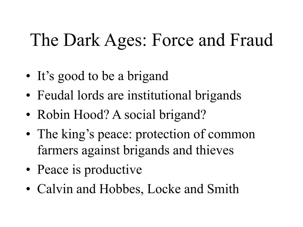 The Dark Ages: Force and Fraud