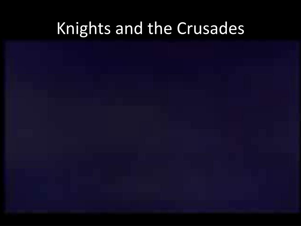 Knights and the Crusades