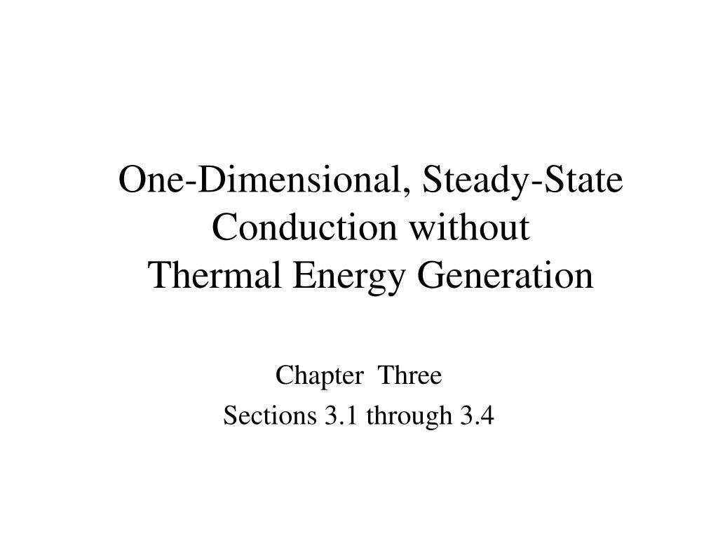 One-Dimensional, Steady-State
