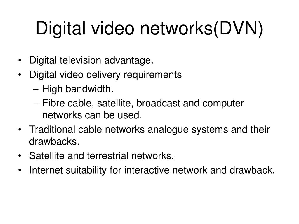 Digital video networks(DVN)