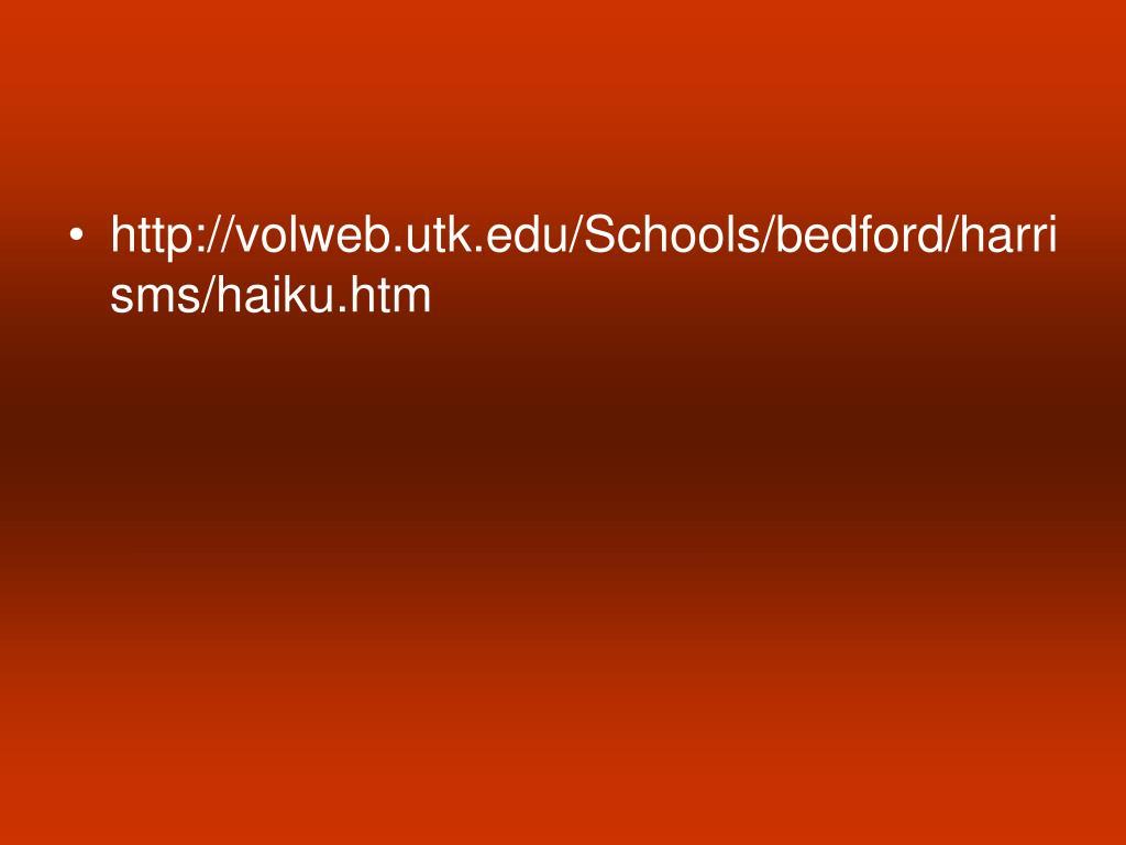 http://volweb.utk.edu/Schools/bedford/harrisms/haiku.htm