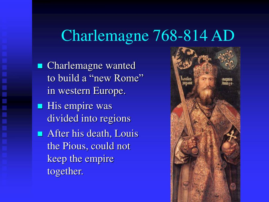"Charlemagne wanted to build a ""new Rome"" in western Europe."