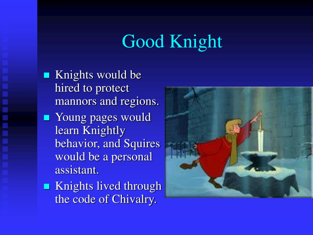 Knights would be hired to protect mannors and regions.