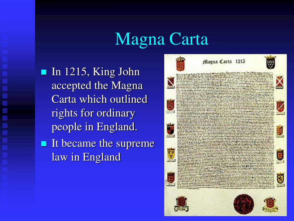 In 1215, King John accepted the Magna Carta which outlined rights for ordinary people in England.