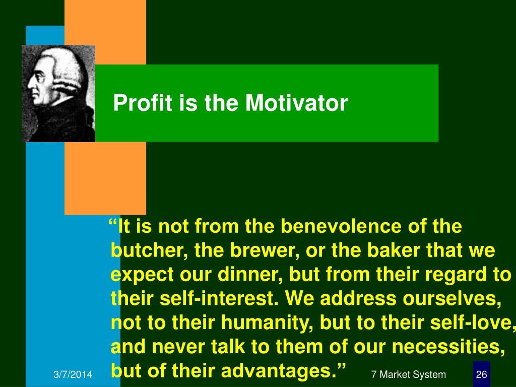 Profit is the Motivator