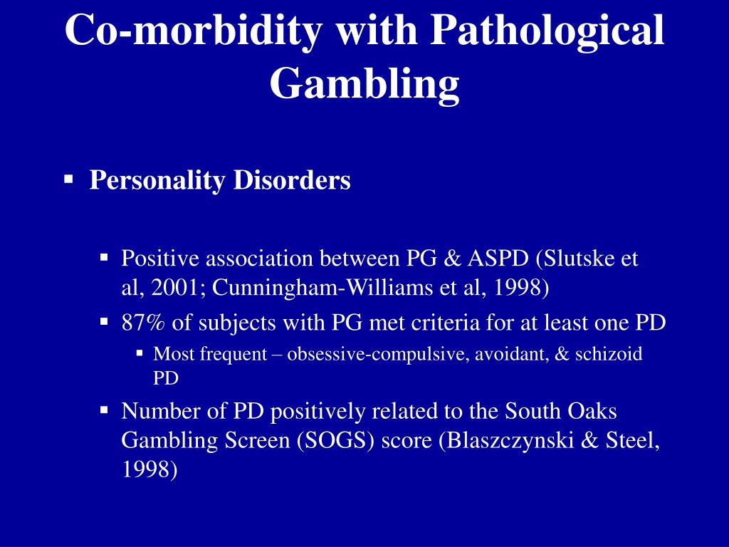 Co-morbidity with Pathological Gambling