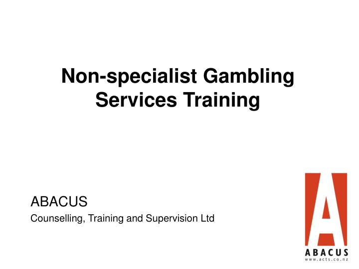 Non specialist gambling services training l.jpg