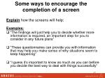 some ways to encourage the completion of a screen27