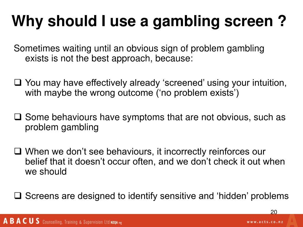 Why should I use a gambling screen ?