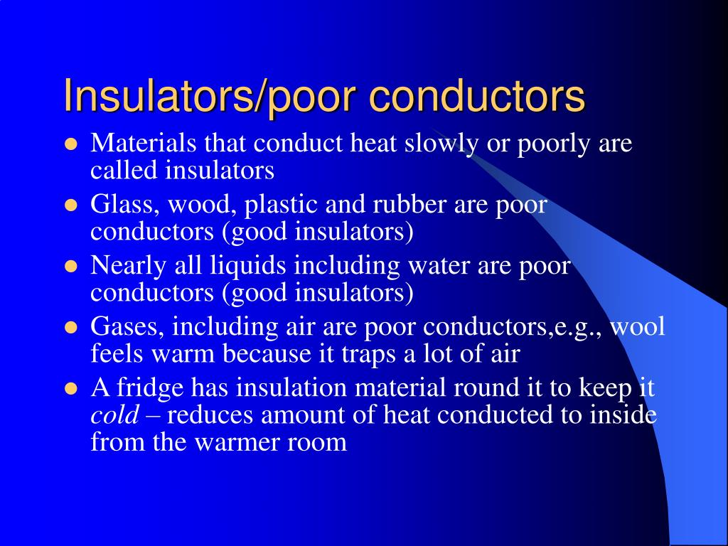 Insulators/poor conductors