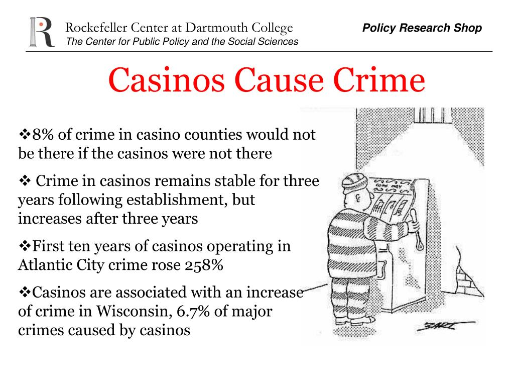 Casinos Cause Crime