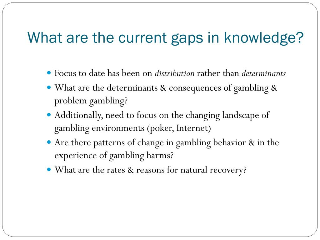 What are the current gaps in knowledge?