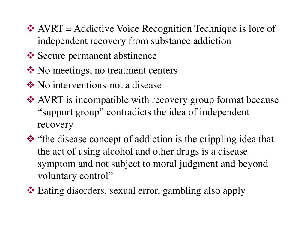 AVRT = Addictive Voice Recognition Technique is lore of independent recovery from substance addiction