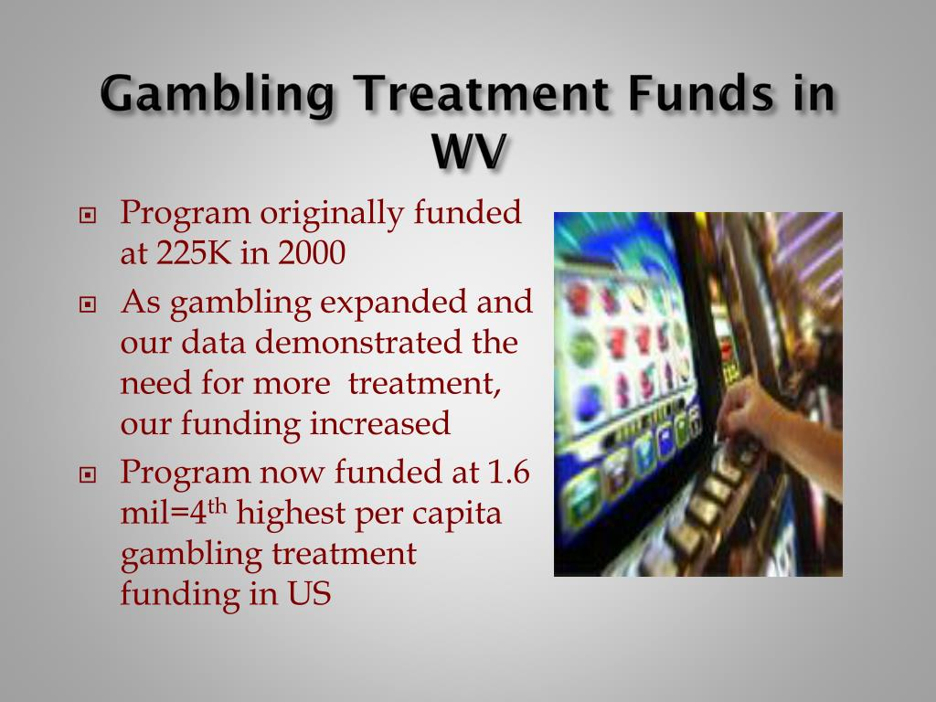Gambling Treatment Funds in WV