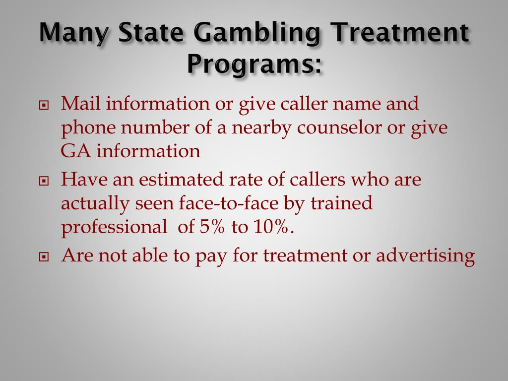Many State Gambling Treatment Programs: