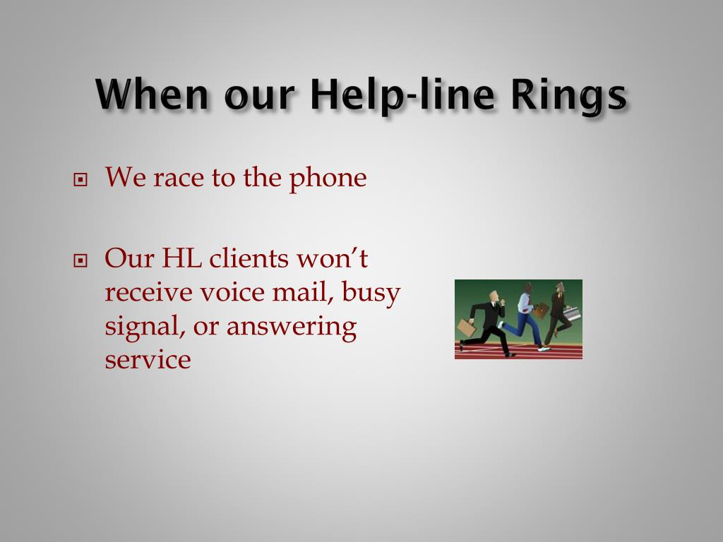 When our Help-line Rings