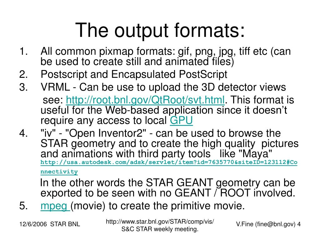 The output formats: