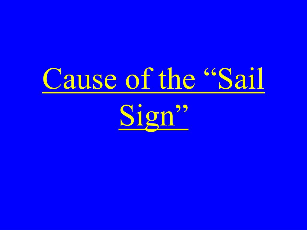 "Cause of the ""Sail Sign"""