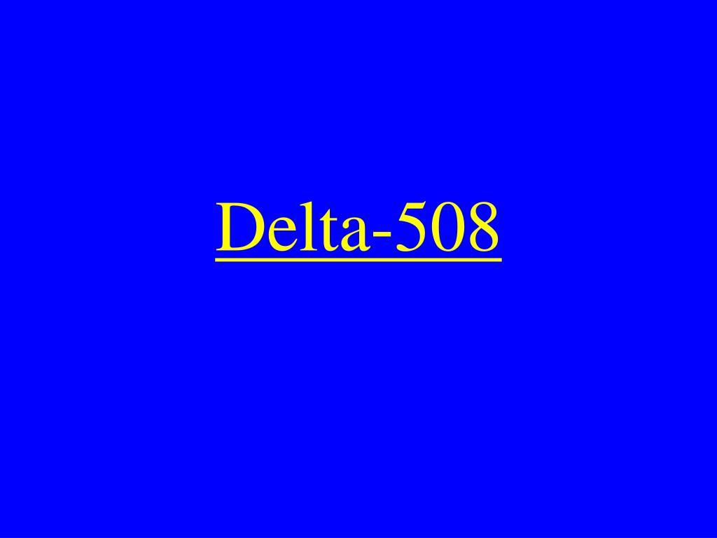 Delta-508