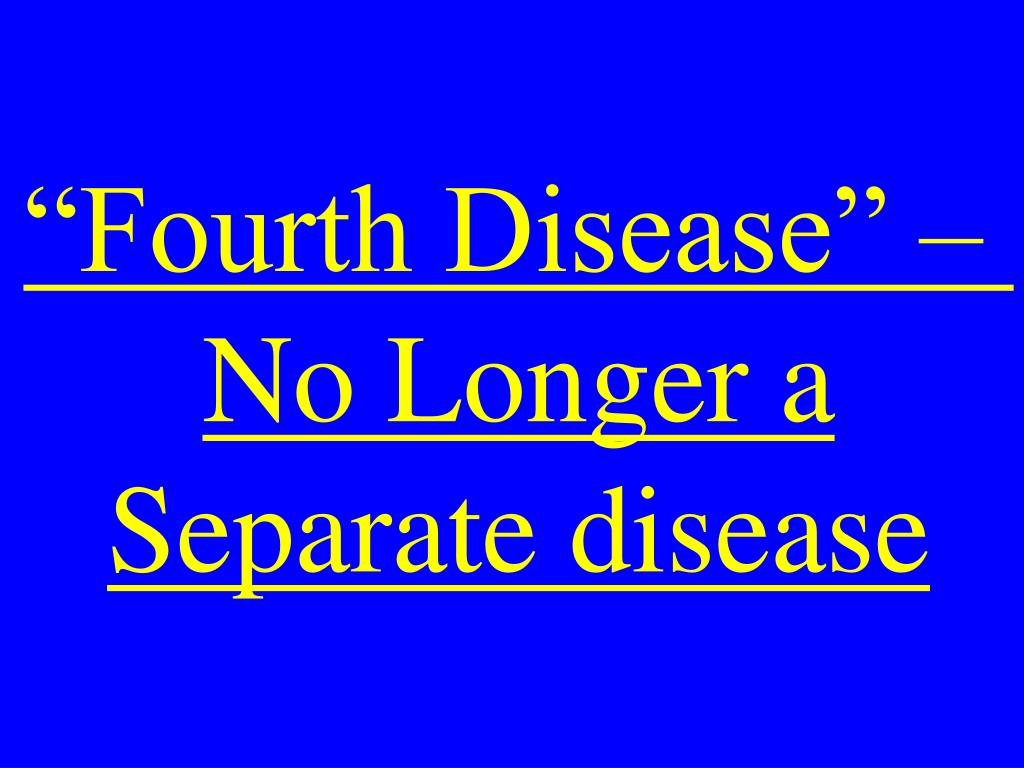 """Fourth Disease"" –"