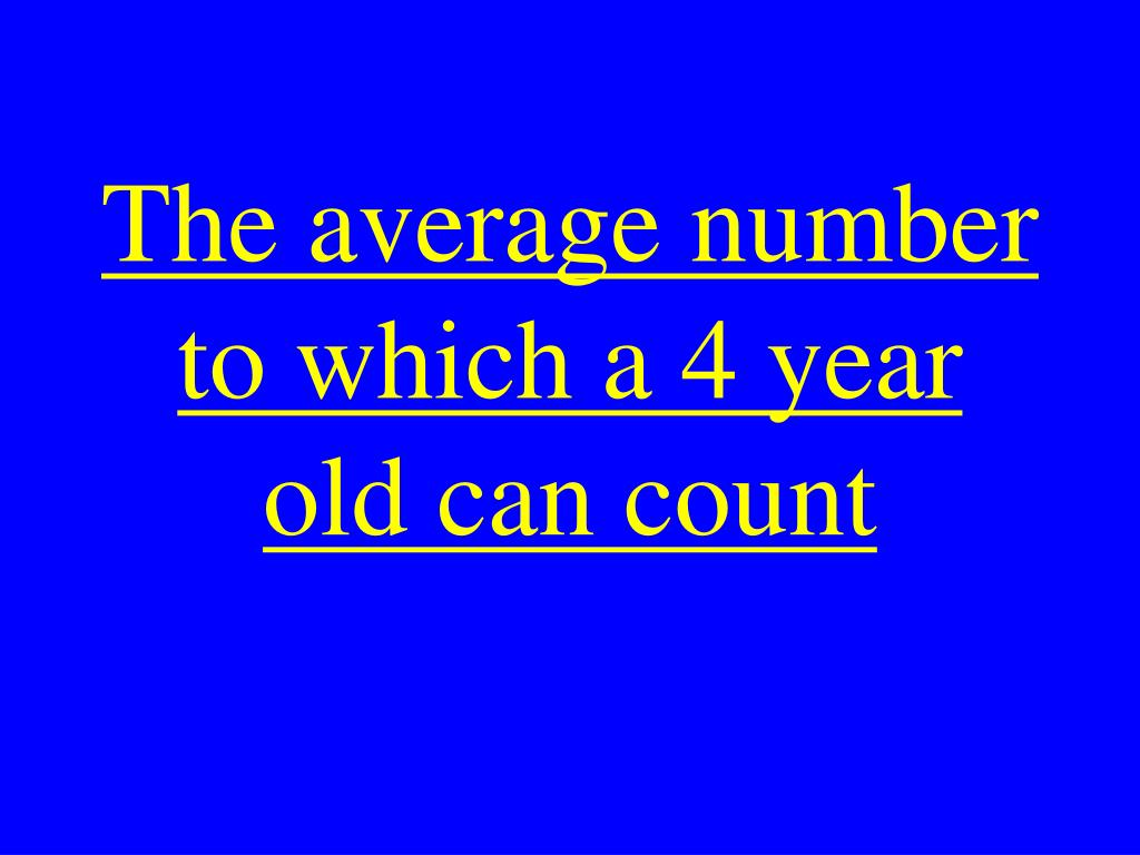 The average number to which a 4 year old can count