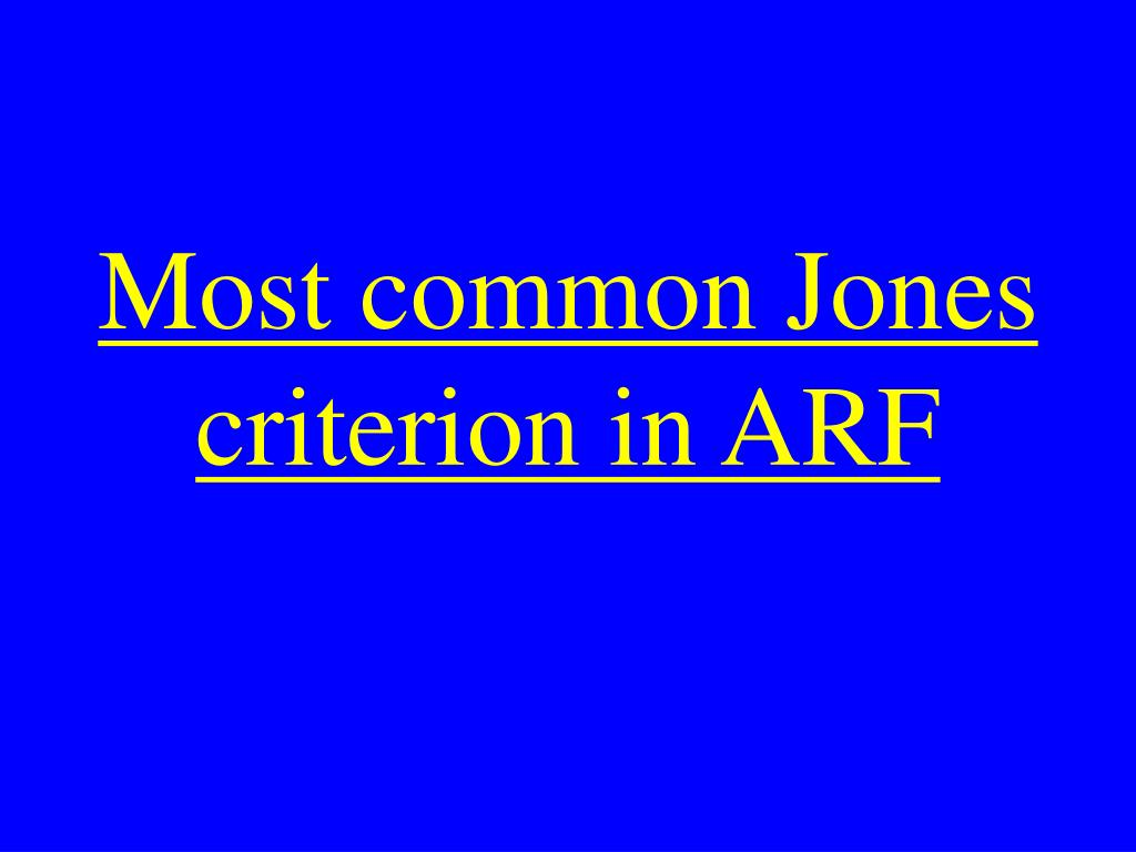 Most common Jones criterion in ARF