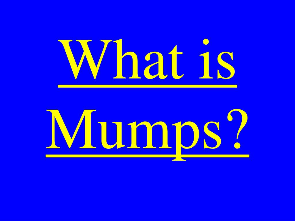 What is Mumps?