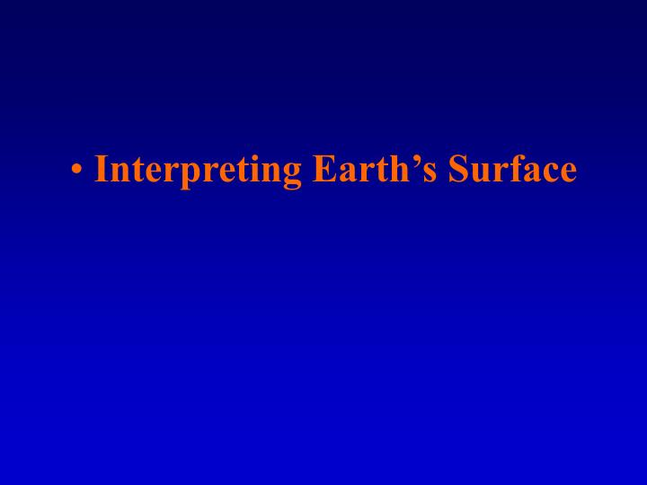 Interpreting Earth's Surface