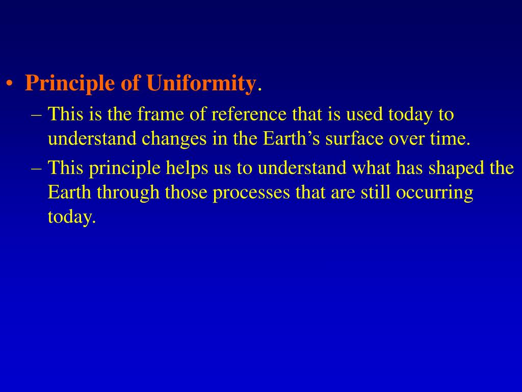Principle of Uniformity