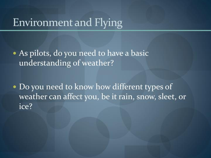 Environment and flying
