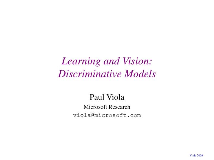 Learning and vision discriminative models